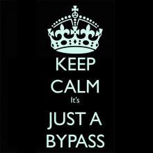 Keep Calm its Just a Bypass